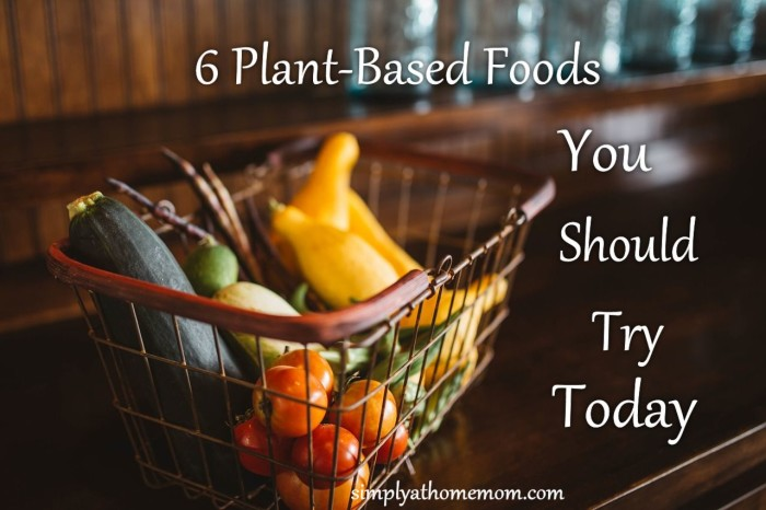 6 plant based foods to try today