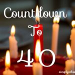 Countdown to the Big 40!
